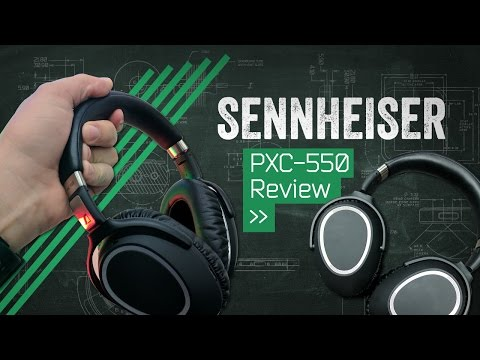 Sennheiser PXC-550: Better Than Bose?