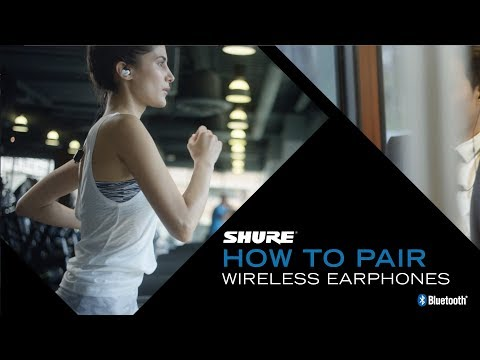 Shure Wireless Sound Isolating™ Earphones - How to Pair