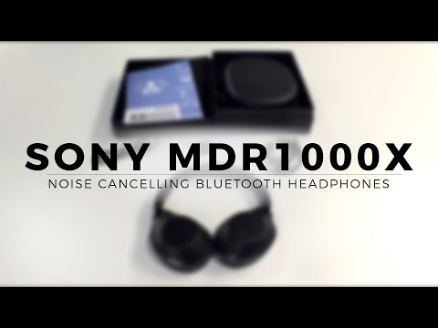 Sony Mdr1000x wireless noise cancelling headphones Unboxing